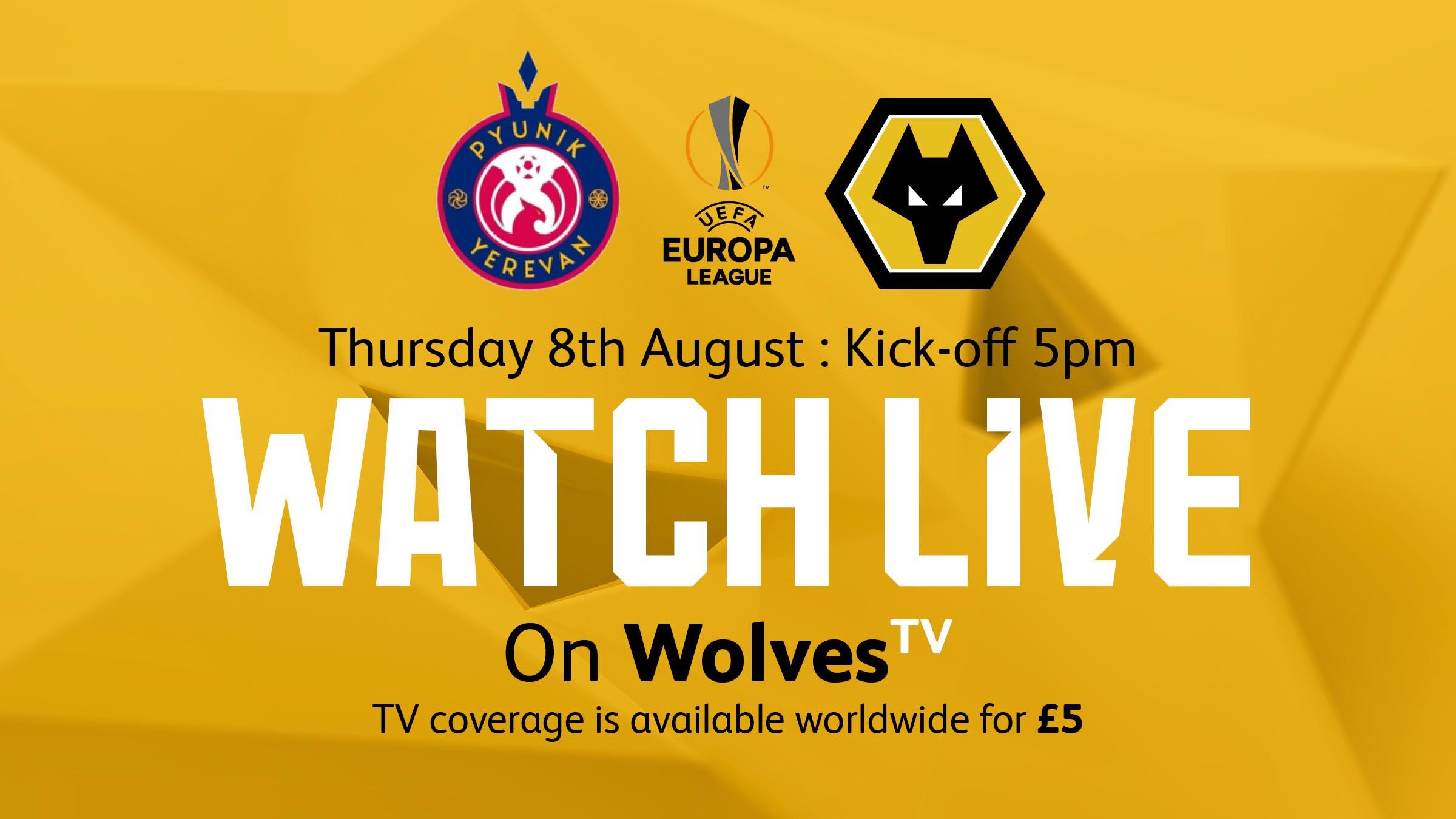 Watch FC Pyunik v Wolves live on WolvesTV   Wolverhampton
